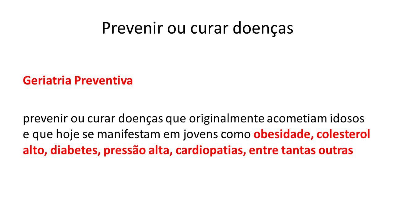 Prevenir ou curar doenças