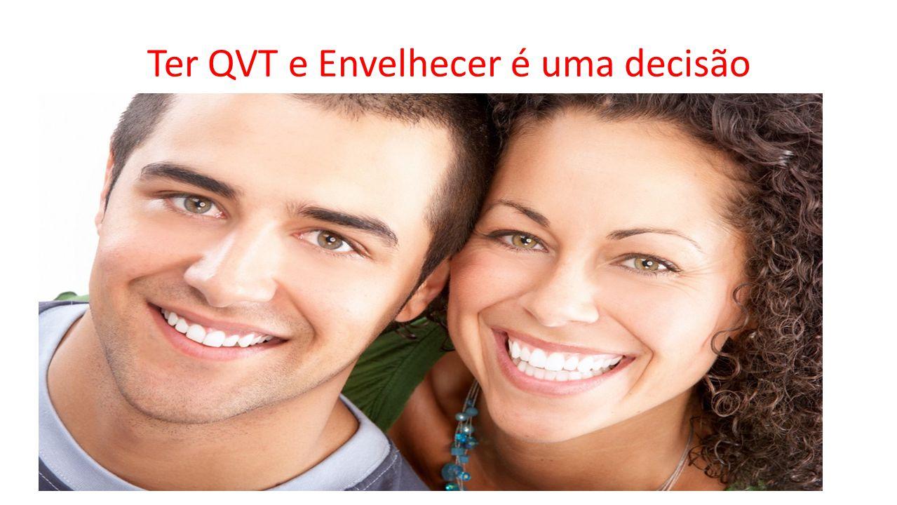 Ter QVT e Envelhecer é uma decisão