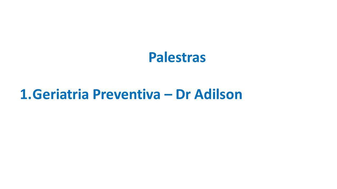 Palestras Geriatria Preventiva – Dr Adilson