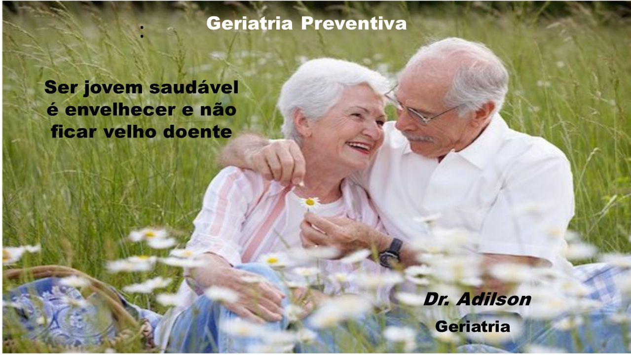 : Ser jovem saudável é envelhecer e não ficar velho doente