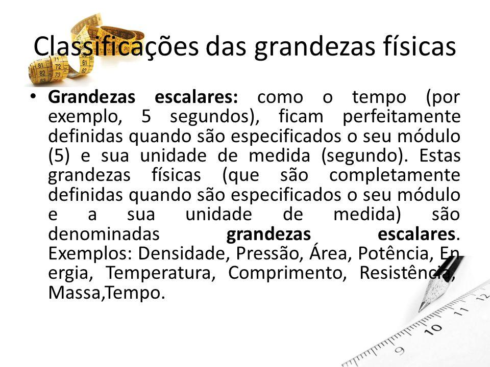 Classificações das grandezas físicas