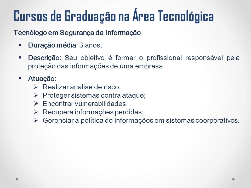Cursos de Graduação na Área Tecnológica