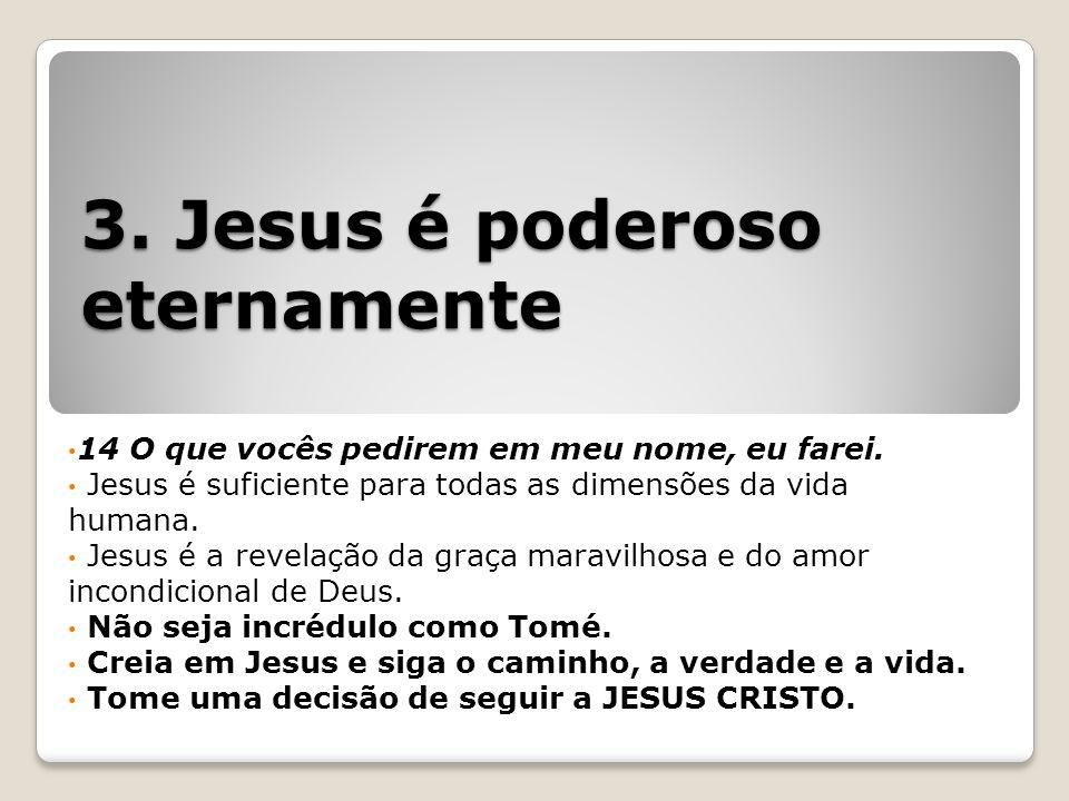 3. Jesus é poderoso eternamente