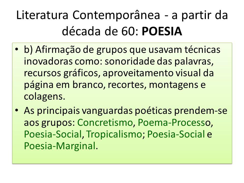 Literatura Contemporânea - a partir da década de 60: POESIA
