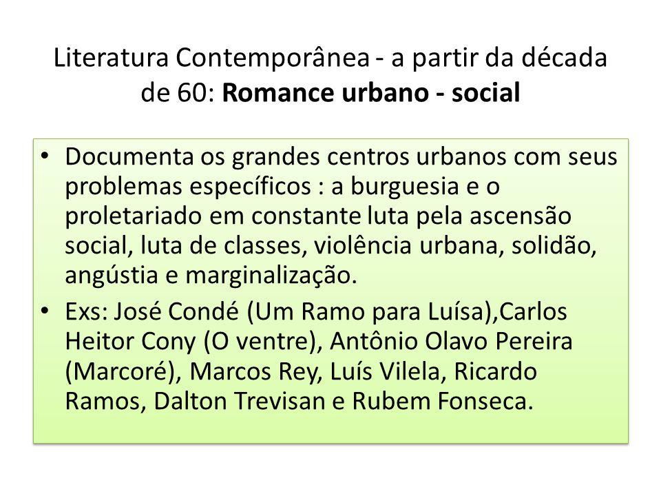 Literatura Contemporânea - a partir da década de 60: Romance urbano - social