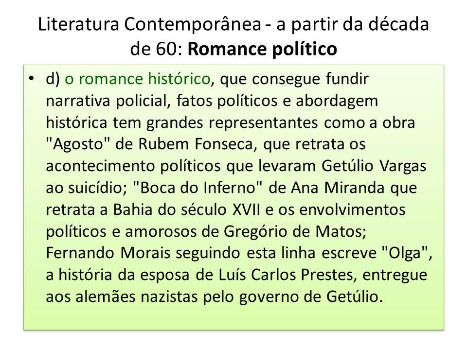 Literatura Contemporânea - a partir da década de 60: Romance político
