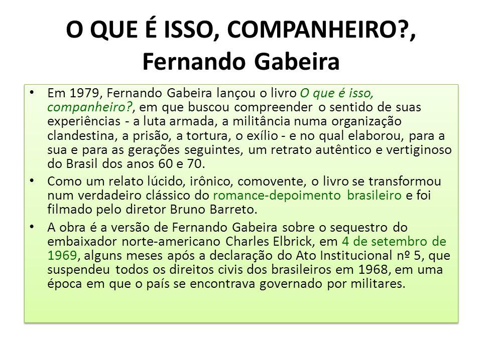 O QUE É ISSO, COMPANHEIRO , Fernando Gabeira