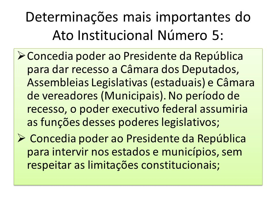 Determinações mais importantes do Ato Institucional Número 5: