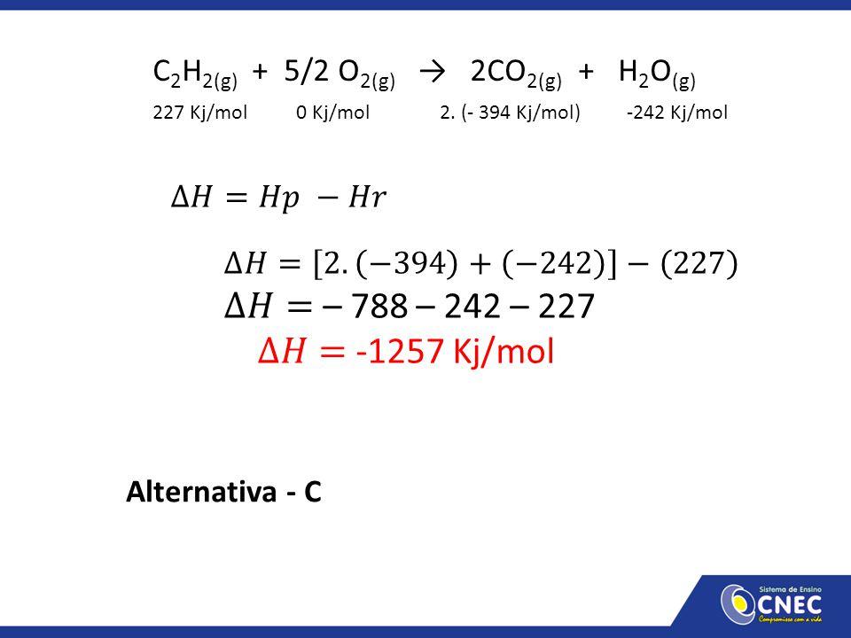 C2H2(g) + 5/2 O2(g) → 2CO2(g) + H2O(g)