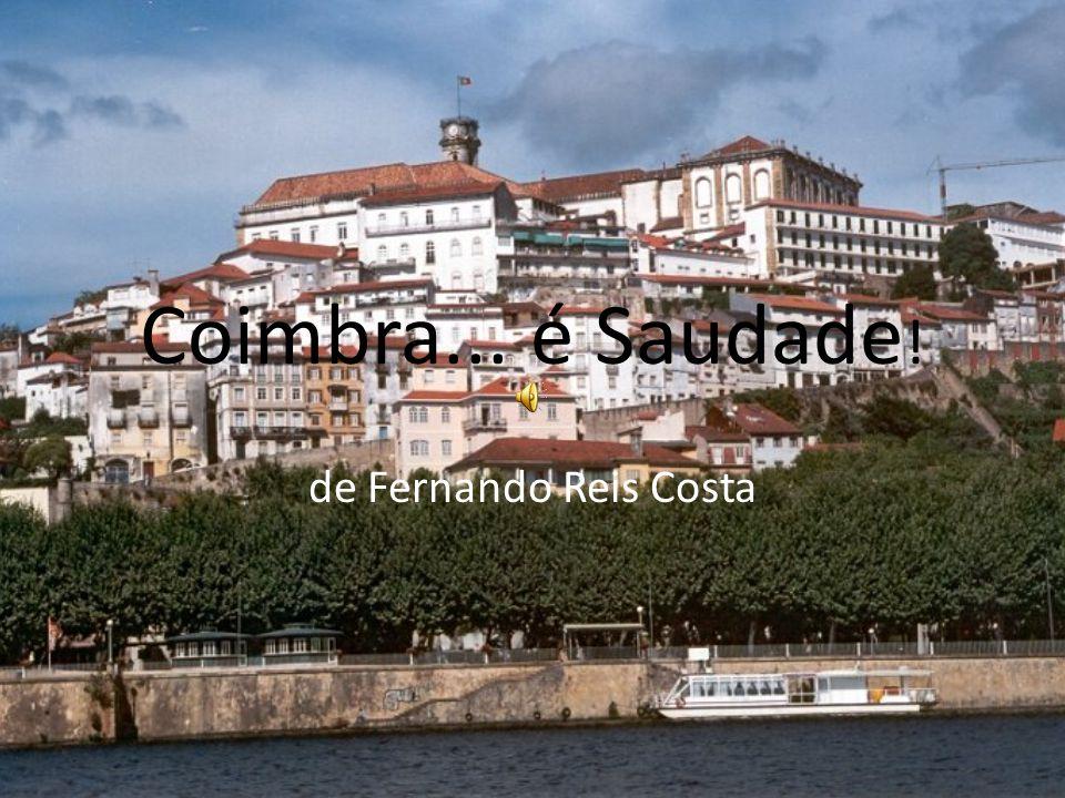 Coimbra... é Saudade! de Fernando Reis Costa