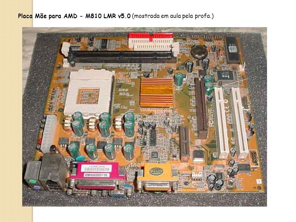 Placa Mãe para AMD - M810 LMR v5.0 (mostrada em aula pela profa.)