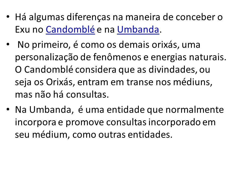 Há algumas diferenças na maneira de conceber o Exu no Candomblé e na Umbanda.