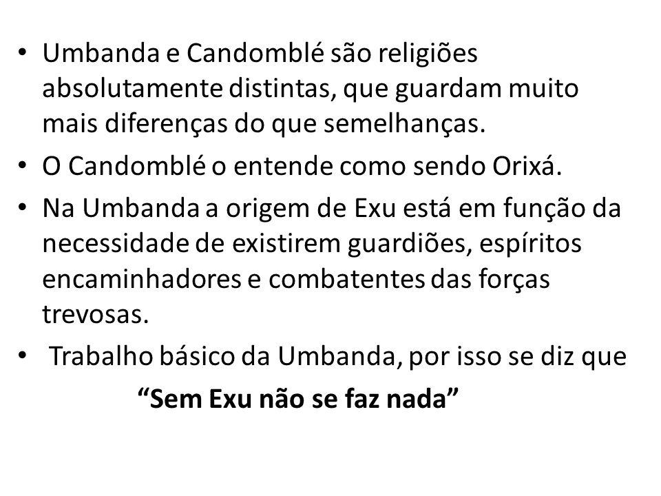 Umbanda e Candomblé são religiões absolutamente distintas, que guardam muito mais diferenças do que semelhanças.