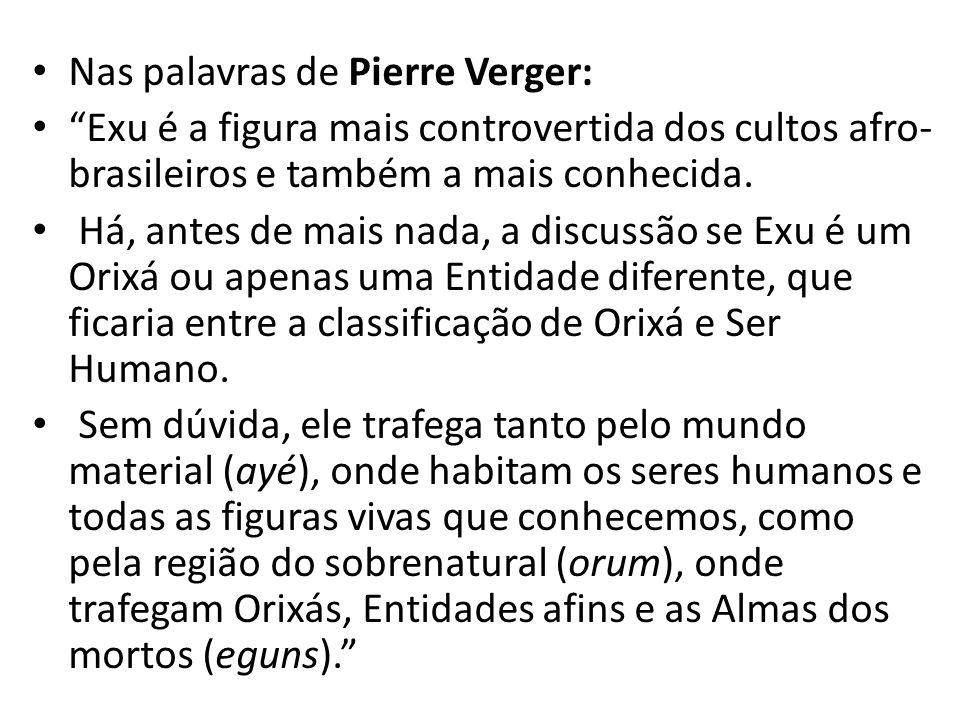 Nas palavras de Pierre Verger: