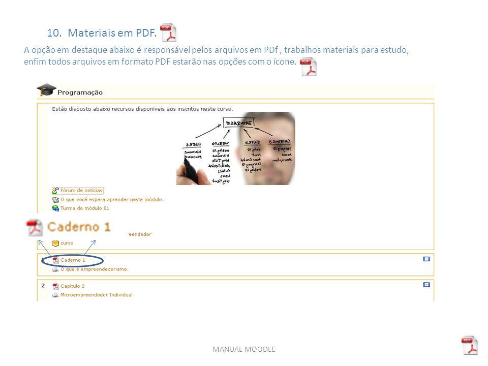 10. Materiais em PDF. A opção em destaque abaixo é responsável pelos arquivos em PDf , trabalhos materiais para estudo,