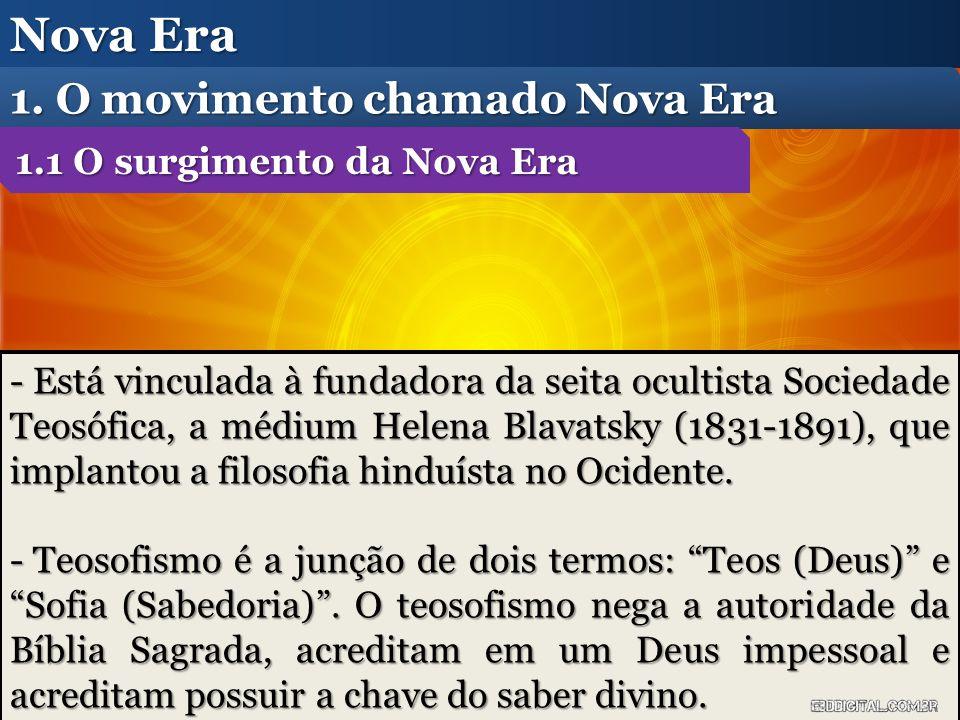Nova Era 1. O movimento chamado Nova Era 1.1 O surgimento da Nova Era