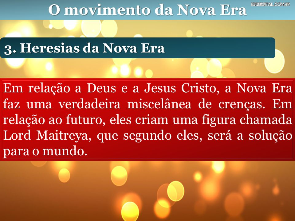 O movimento da Nova Era 3. Heresias da Nova Era