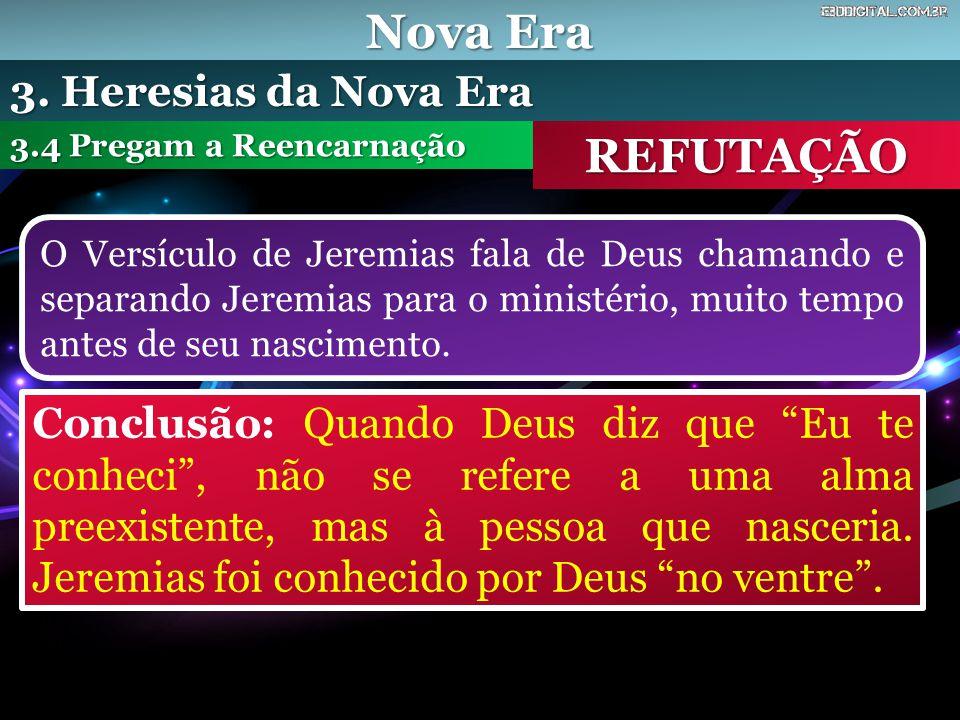 Nova Era REFUTAÇÃO 3. Heresias da Nova Era