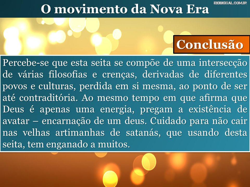 O movimento da Nova Era Conclusão