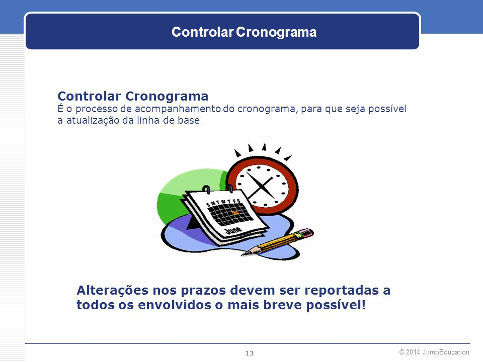 Controlar Cronograma Controlar Cronograma