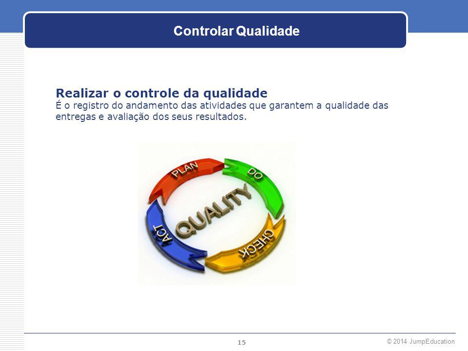 Controlar Qualidade Realizar o controle da qualidade