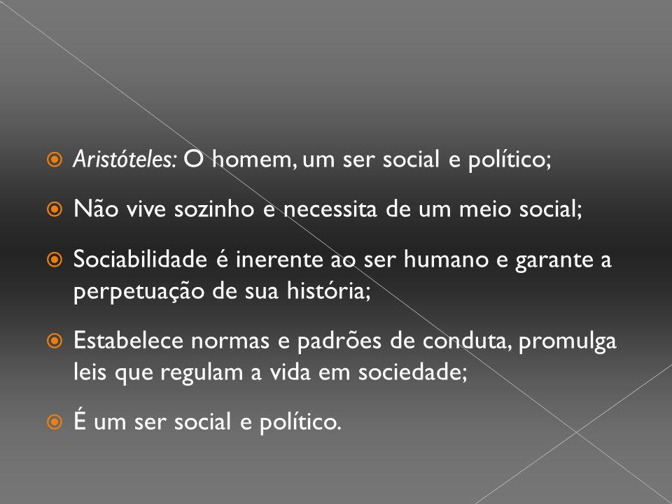 Aristóteles: O homem, um ser social e político;