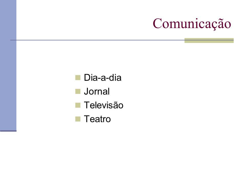 Comunicação Dia-a-dia Jornal Televisão Teatro