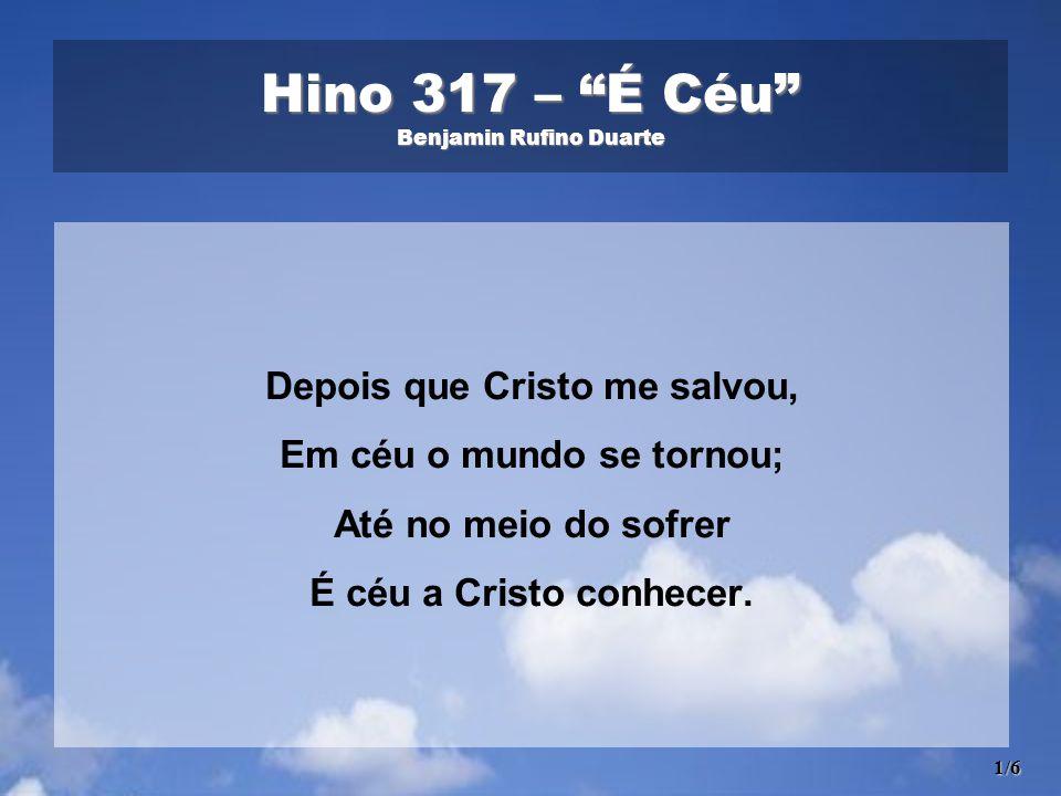 Hino 317 – É Céu Benjamin Rufino Duarte