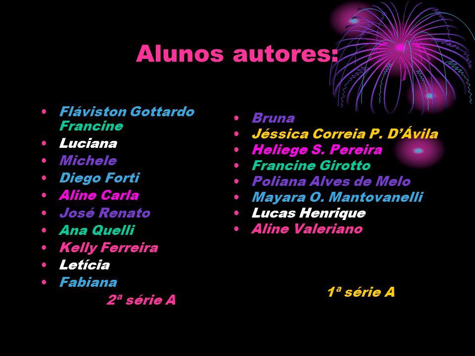 Alunos autores: Fláviston Gottardo Francine Luciana Michele