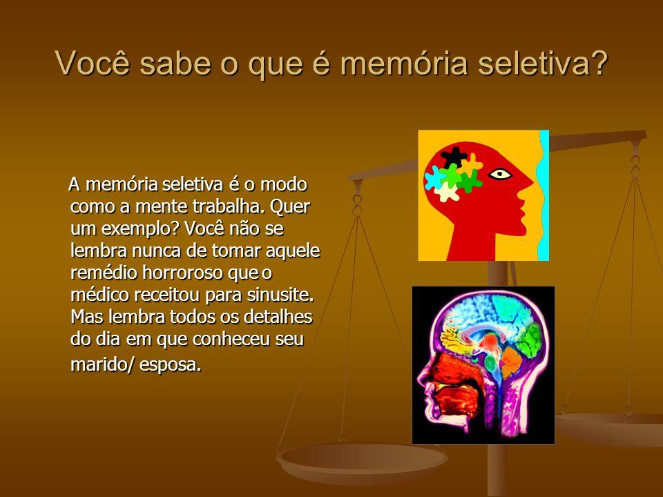 Você sabe o que é memória seletiva