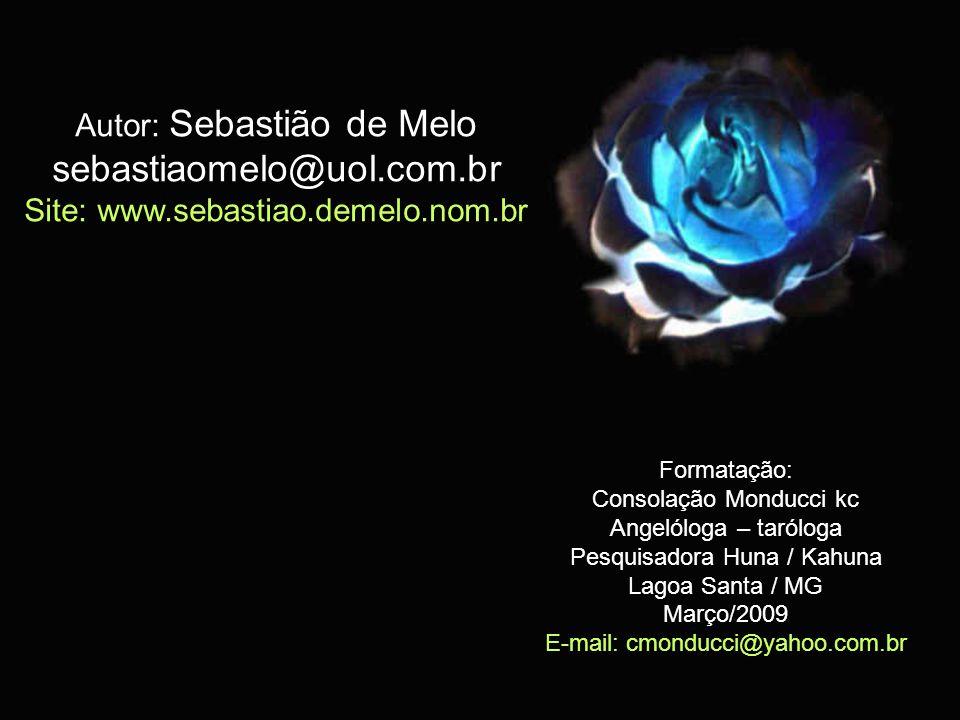 sebastiaomelo@uol.com.br Autor: Sebastião de Melo