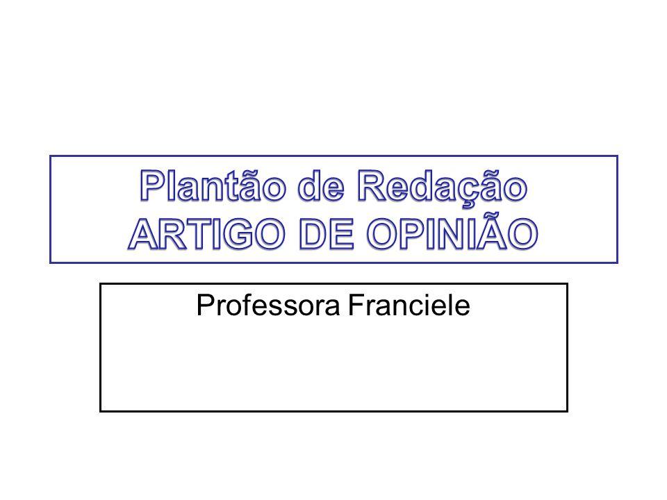 Plantão de Redação ARTIGO DE OPINIÃO