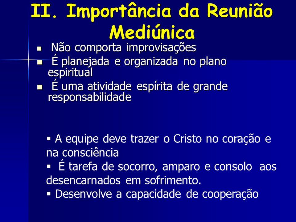 II. Importância da Reunião Mediúnica