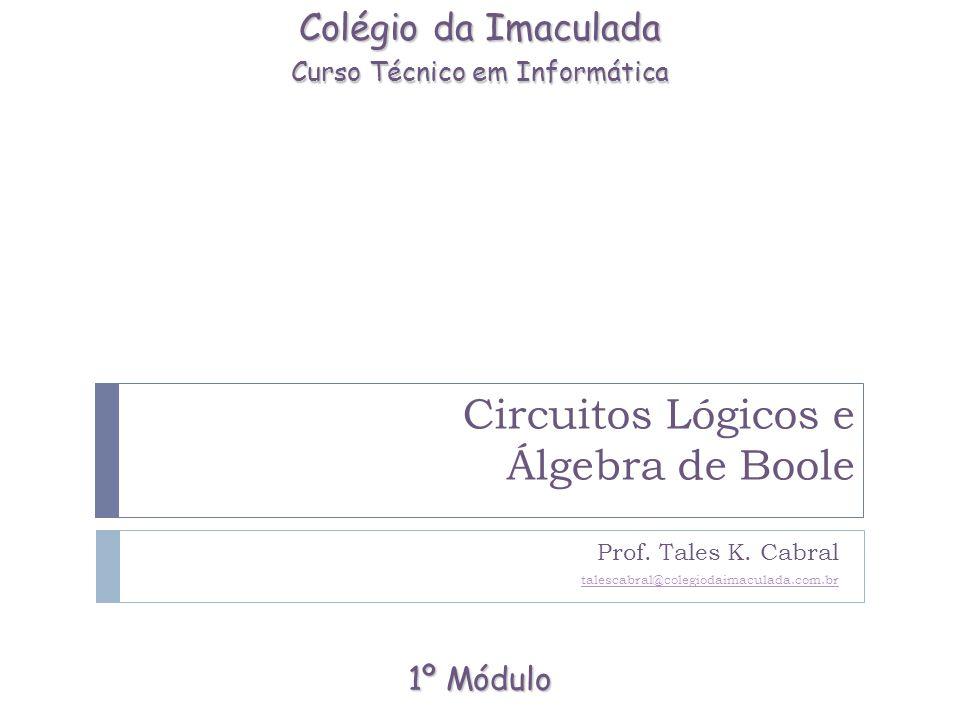 Circuitos Lógicos e Álgebra de Boole