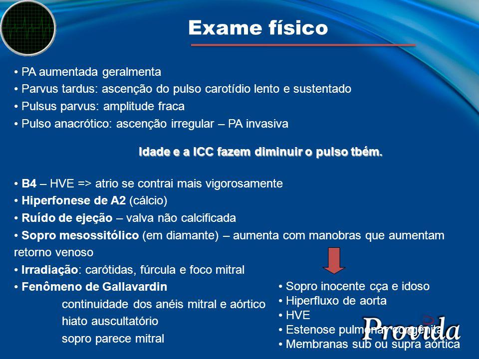 Exame físico PA aumentada geralmenta