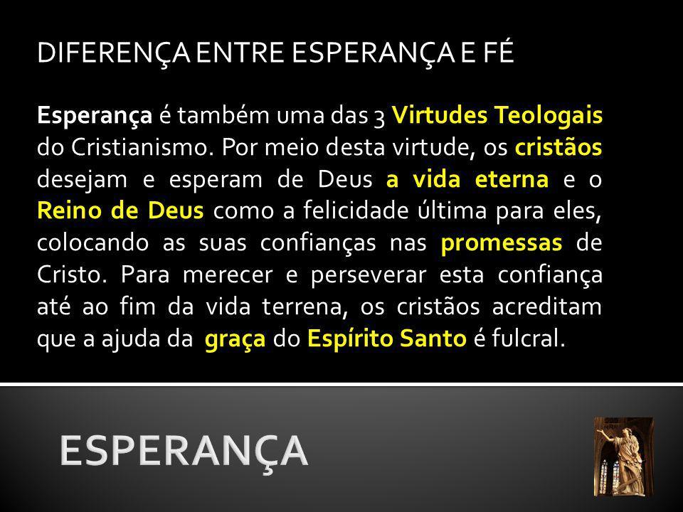 ESPERANÇA DIFERENÇA ENTRE ESPERANÇA E FÉ