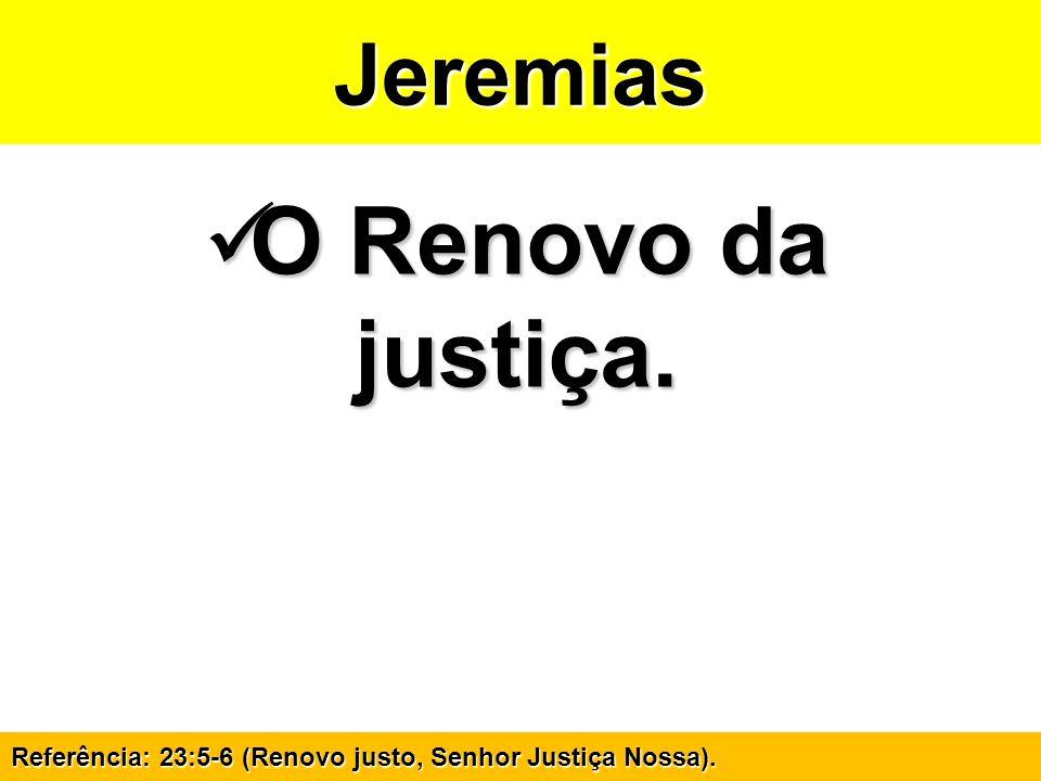 O Renovo da justiça. Jeremias