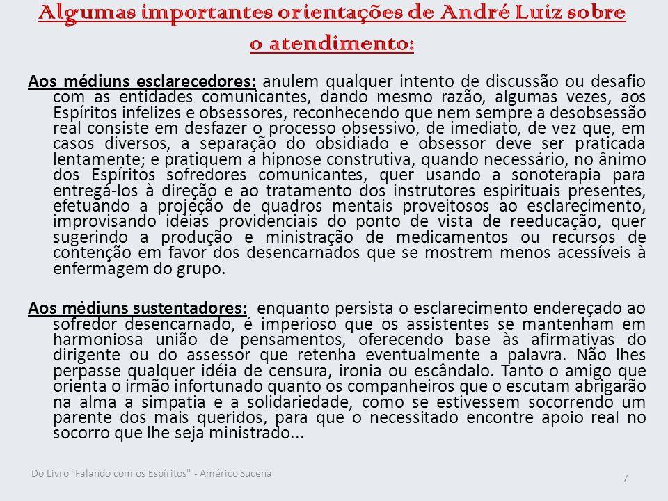 Algumas importantes orientações de André Luiz sobre o atendimento: