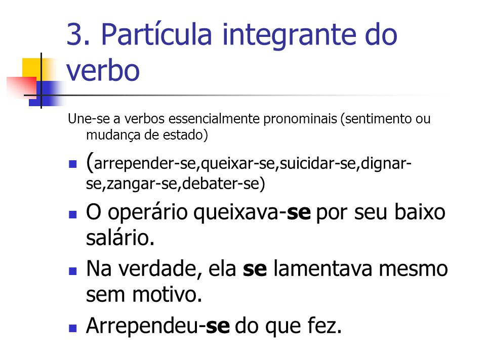 3. Partícula integrante do verbo