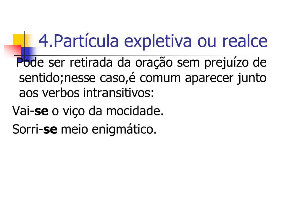 4.Partícula expletiva ou realce