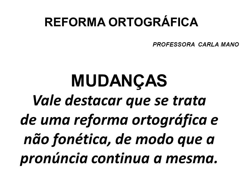 REFORMA ORTOGRÁFICA PROFESSORA CARLA MANO.