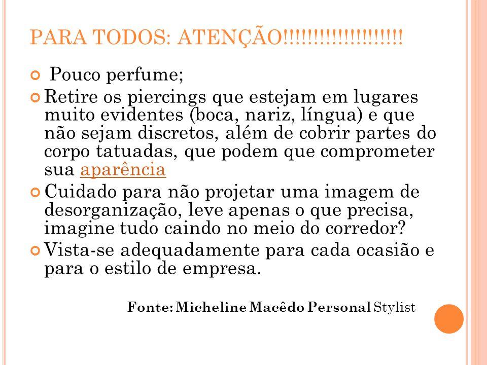 PARA TODOS: ATENÇÃO!!!!!!!!!!!!!!!!!!!! Pouco perfume;