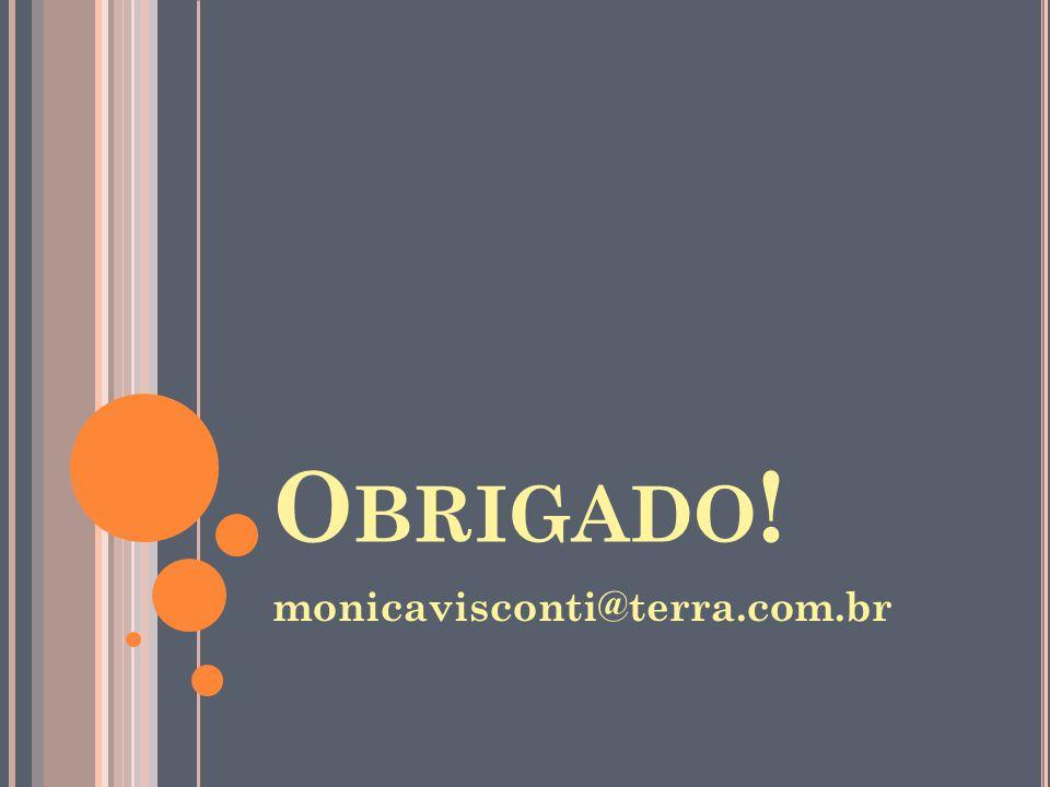Obrigado! monicavisconti@terra.com.br