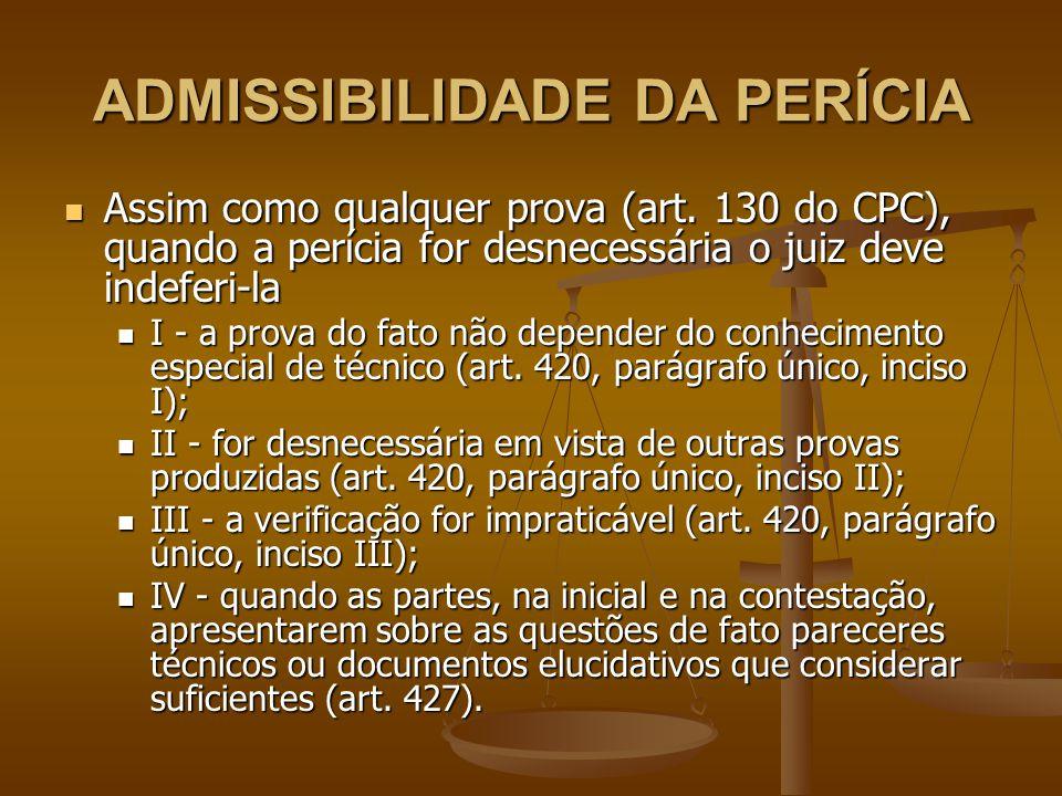 ADMISSIBILIDADE DA PERÍCIA