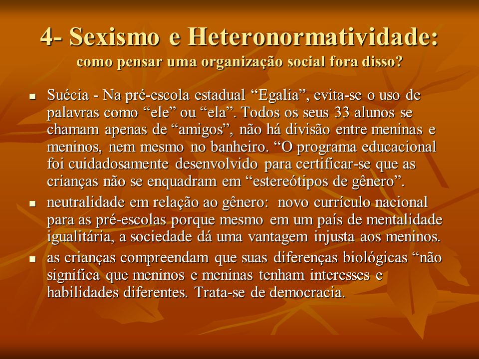 4- Sexismo e Heteronormatividade: como pensar uma organização social fora disso