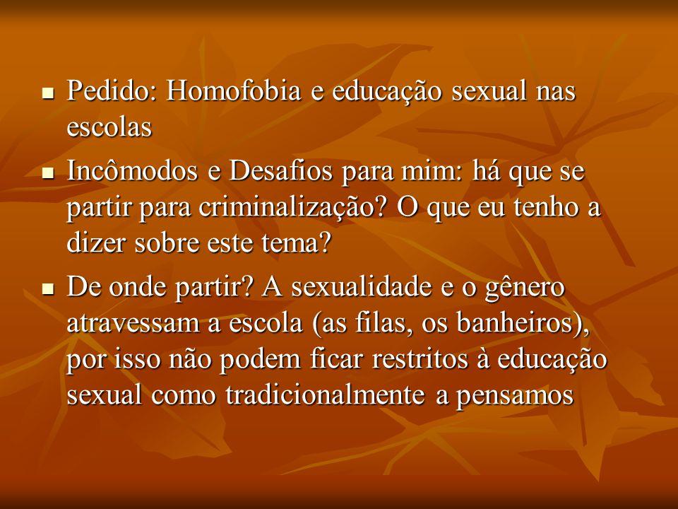 Pedido: Homofobia e educação sexual nas escolas