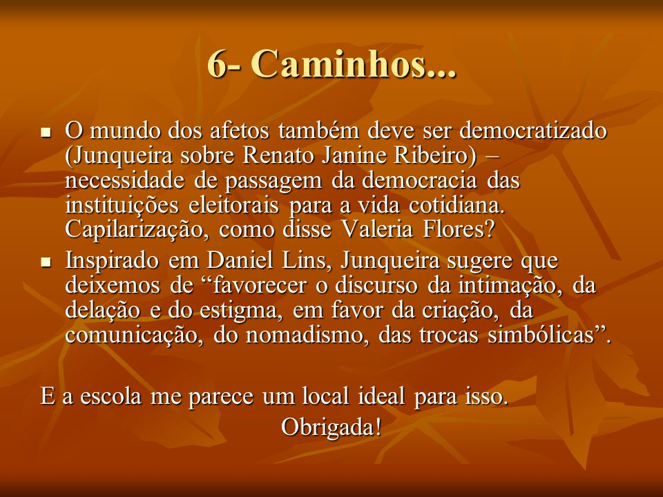 6- Caminhos...