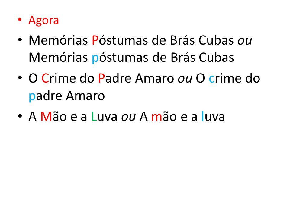Memórias Póstumas de Brás Cubas ou Memórias póstumas de Brás Cubas