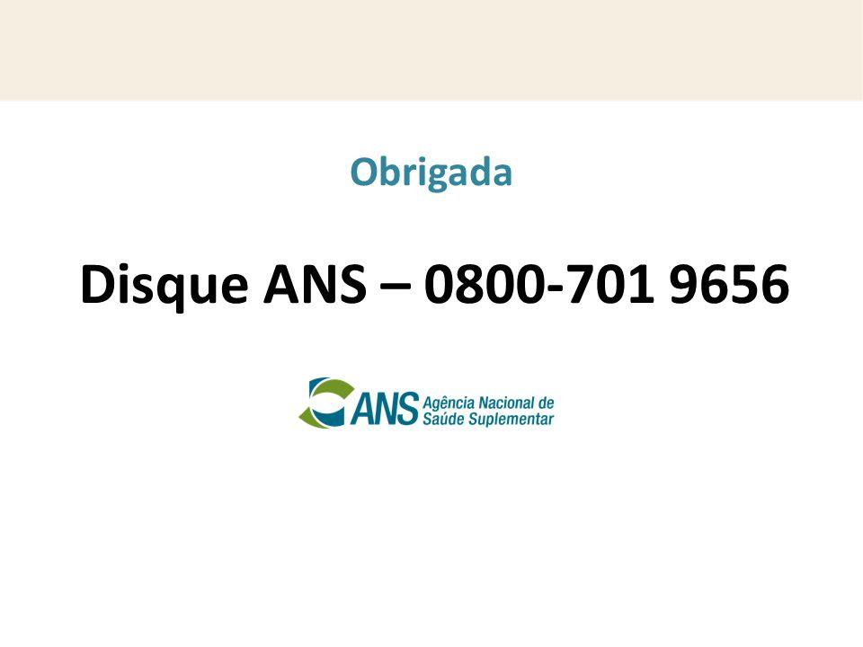 Obrigada Disque ANS – 0800-701 9656