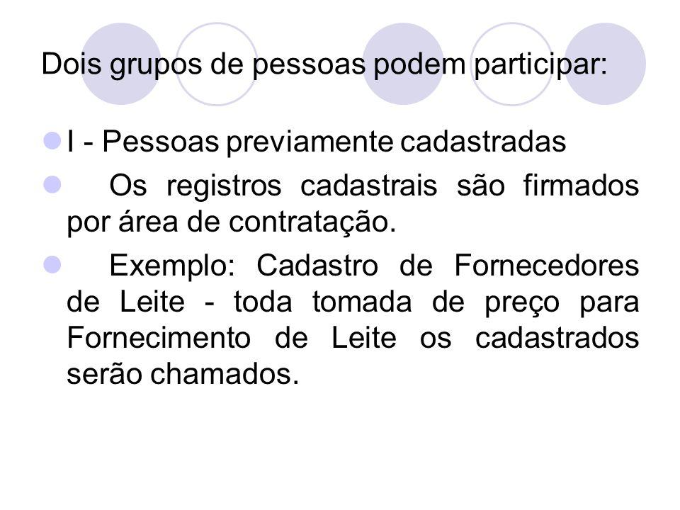 Dois grupos de pessoas podem participar: